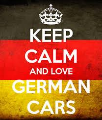 Keep Calm and Love German Cars
